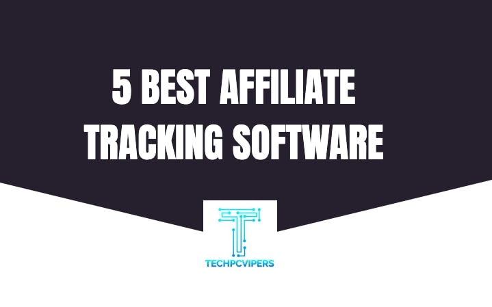 5 BEST AFFILIATE TRACKING SOFTWARE