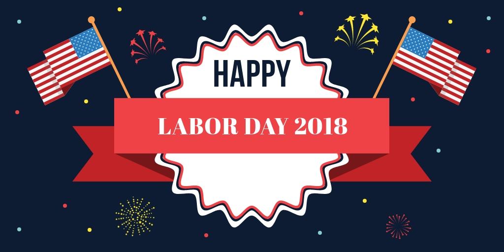Happy Labor Day 2018