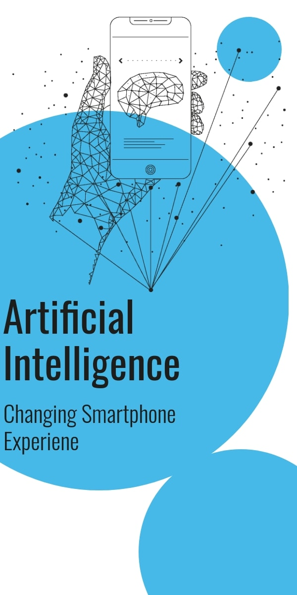 Artificial Intelligence Changing Smartphone Experience