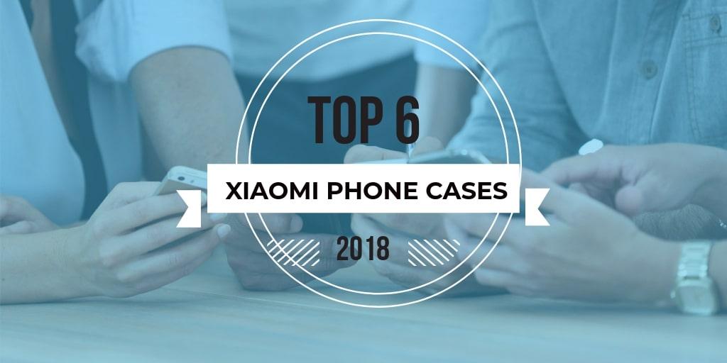 Best Xiaomi Phone Cases