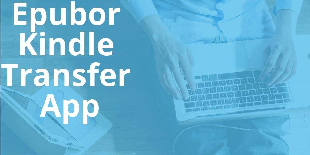 Epubor Kindle Transfer App
