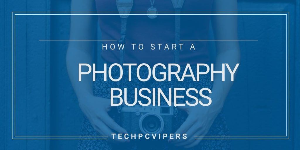 How to start Photography Business