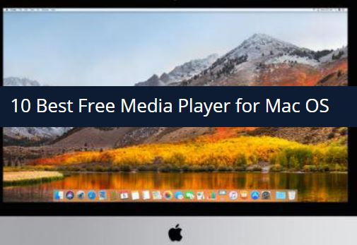 top-free-media-player-for-mac-os-in-2019