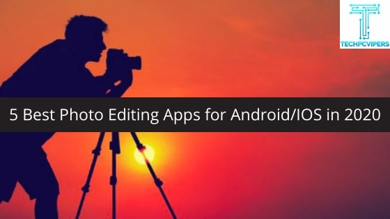 5-Best-Photo-Editing-Apps-for-AndroidIOS-Apps-