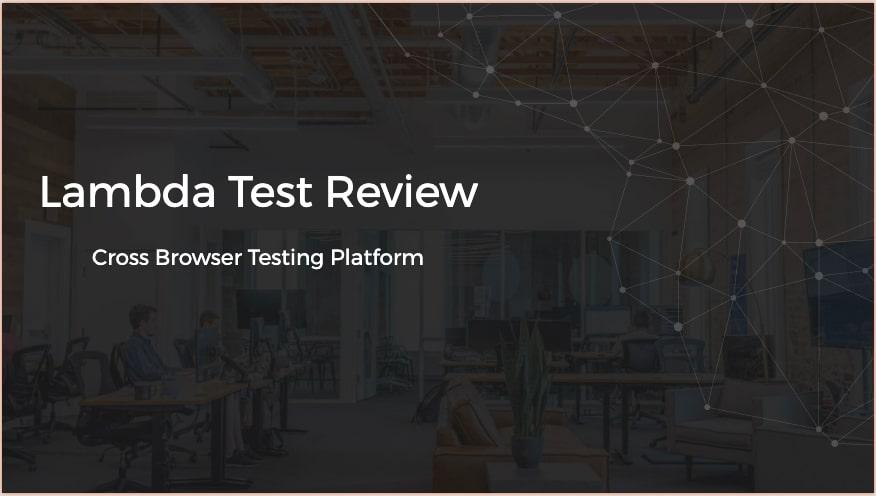 Lambda Test  Cross Browser Testing Platform