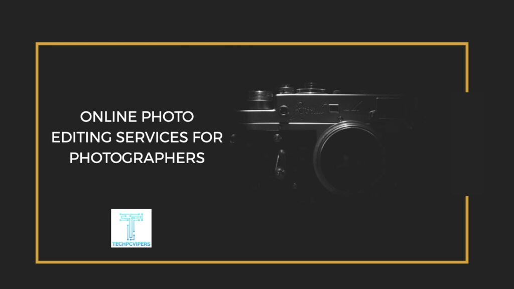 Online Photo Editing Services for Photographers